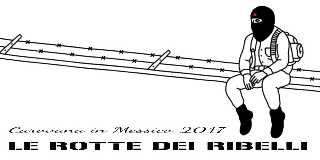 Viaggio sulle rotte dei ribelli in Messico 2017