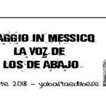"""Viaggio in Messico """"La voz de los de abajo"""""""